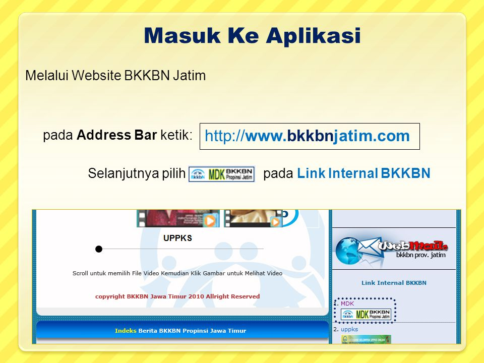 Masuk Ke Aplikasi http://www.bkkbnjatim.com