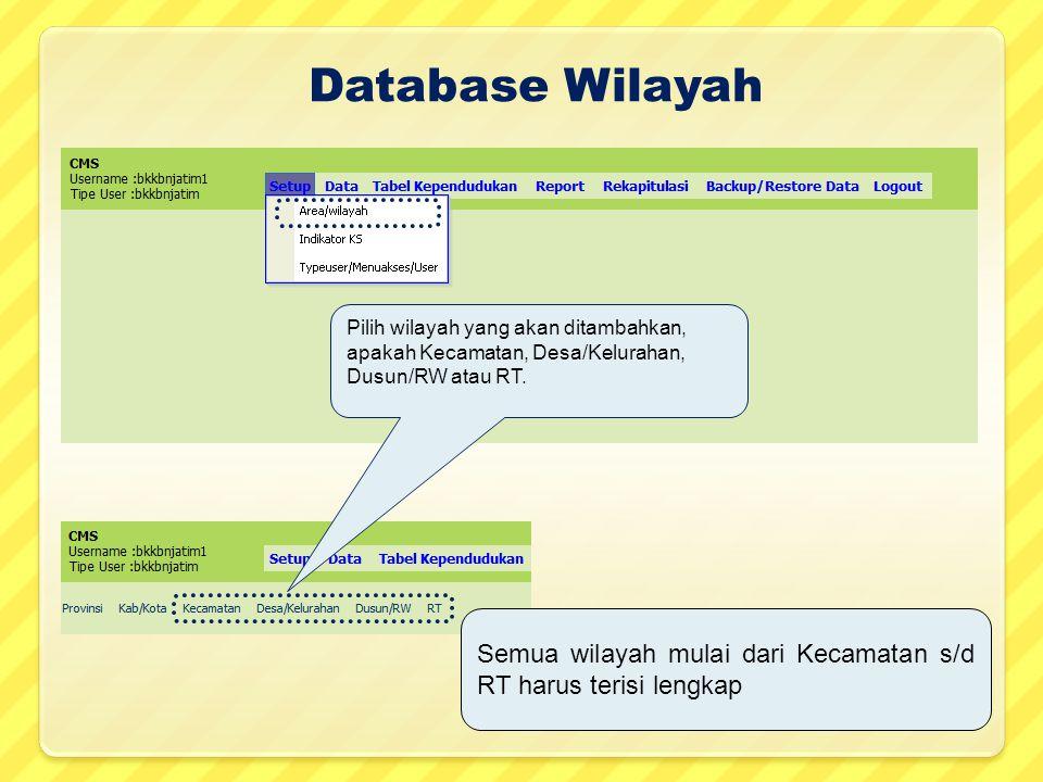 Database Wilayah Pilih wilayah yang akan ditambahkan, apakah Kecamatan, Desa/Kelurahan, Dusun/RW atau RT.