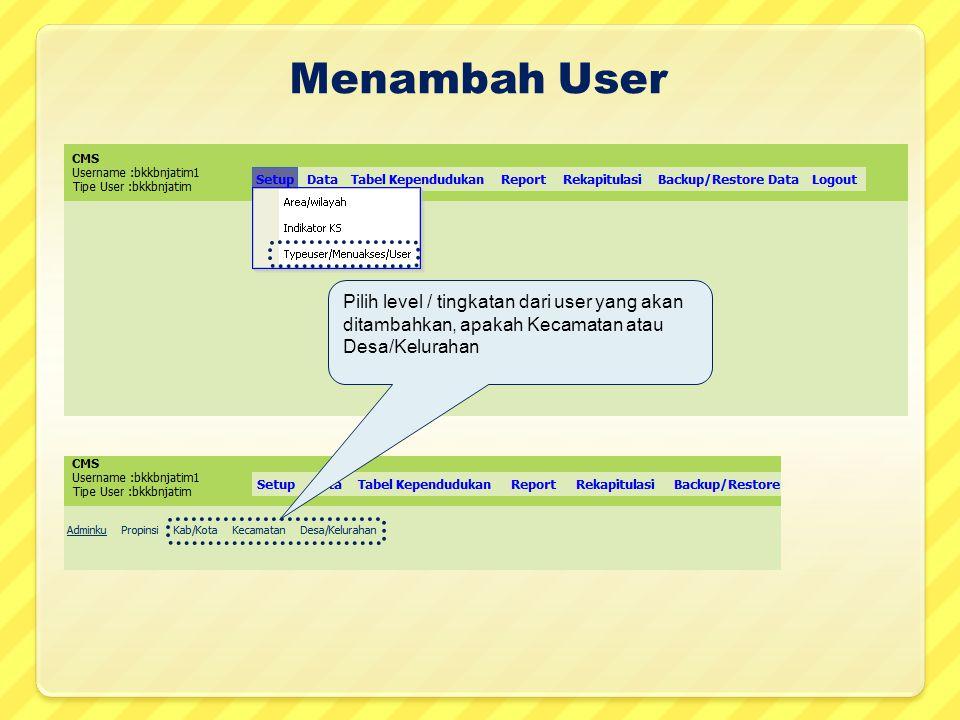 Menambah User Pilih level / tingkatan dari user yang akan ditambahkan, apakah Kecamatan atau Desa/Kelurahan.