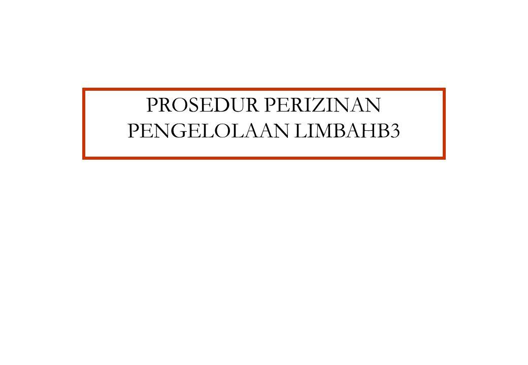 PROSEDUR PERIZINAN PENGELOLAAN LIMBAHB3 KEMENTERIAN LINGKUNGAN HIDUP