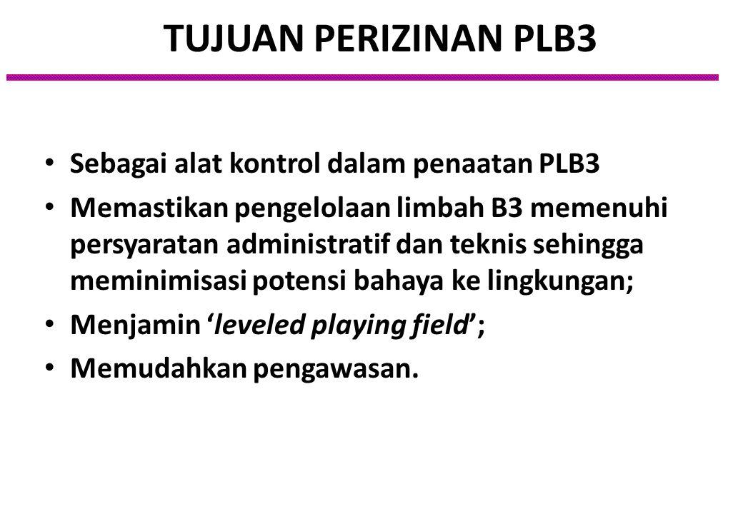 TUJUAN PERIZINAN PLB3 Sebagai alat kontrol dalam penaatan PLB3