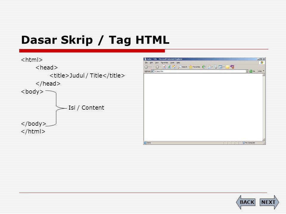 Dasar Skrip / Tag HTML <html> <head>