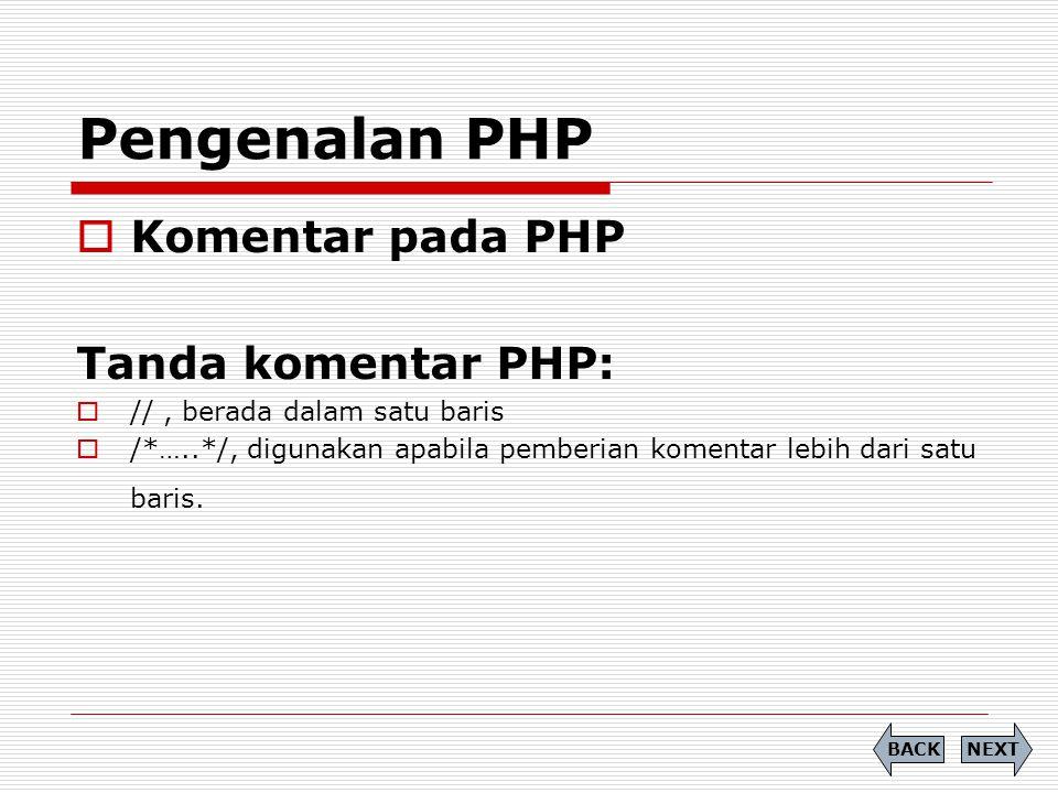 Pengenalan PHP Komentar pada PHP Tanda komentar PHP: