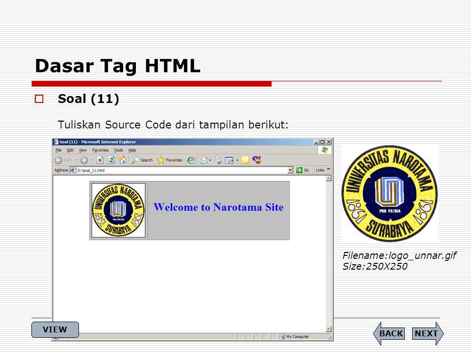 Dasar Tag HTML Soal (11) Tuliskan Source Code dari tampilan berikut: