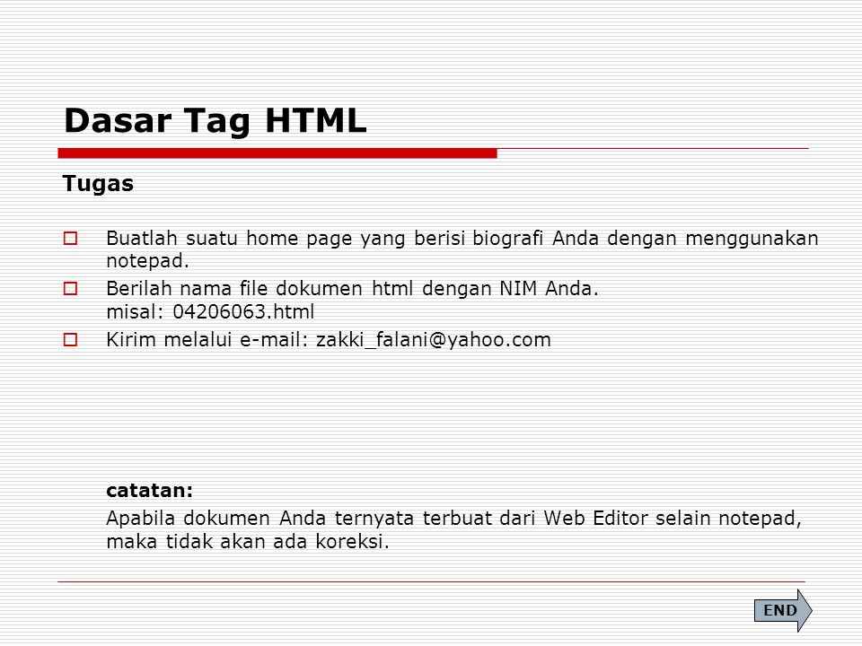 Dasar Tag HTML Tugas catatan: