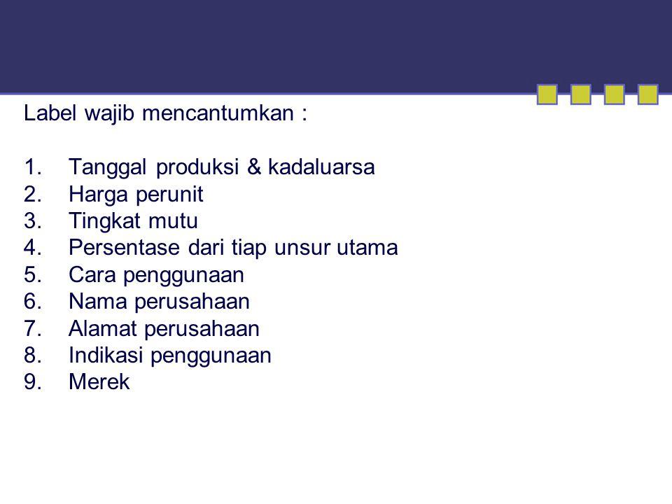 Label wajib mencantumkan :