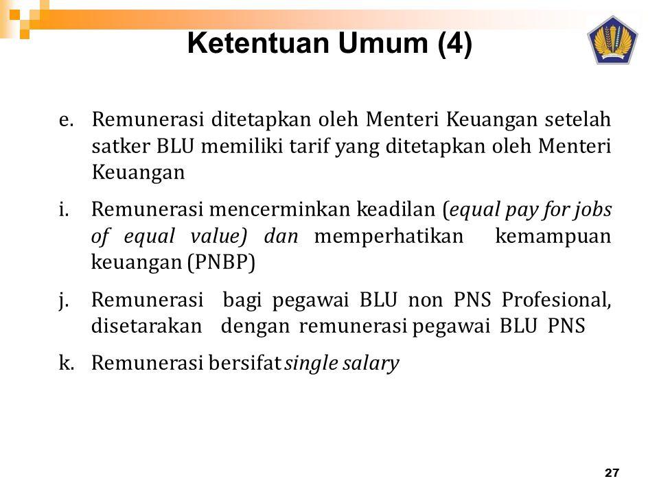 Ketentuan Umum (4) Remunerasi ditetapkan oleh Menteri Keuangan setelah satker BLU memiliki tarif yang ditetapkan oleh Menteri Keuangan.
