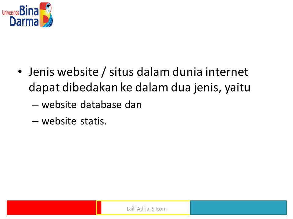 Jenis website / situs dalam dunia internet dapat dibedakan ke dalam dua jenis, yaitu