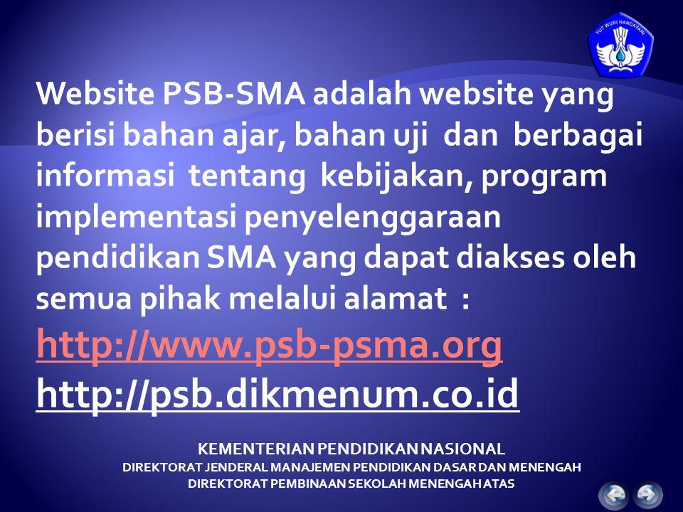 http://www.psb-psma.org http://psb.dikmenum.co.id