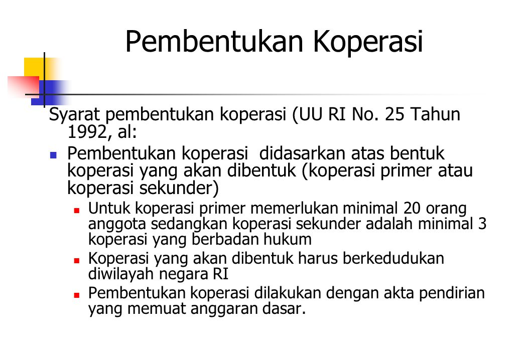 Pembentukan Koperasi Syarat pembentukan koperasi (UU RI No. 25 Tahun 1992, al: