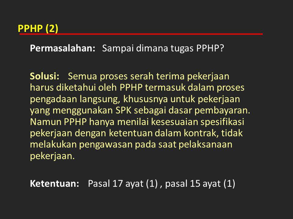 PPHP (2) Permasalahan: Sampai dimana tugas PPHP