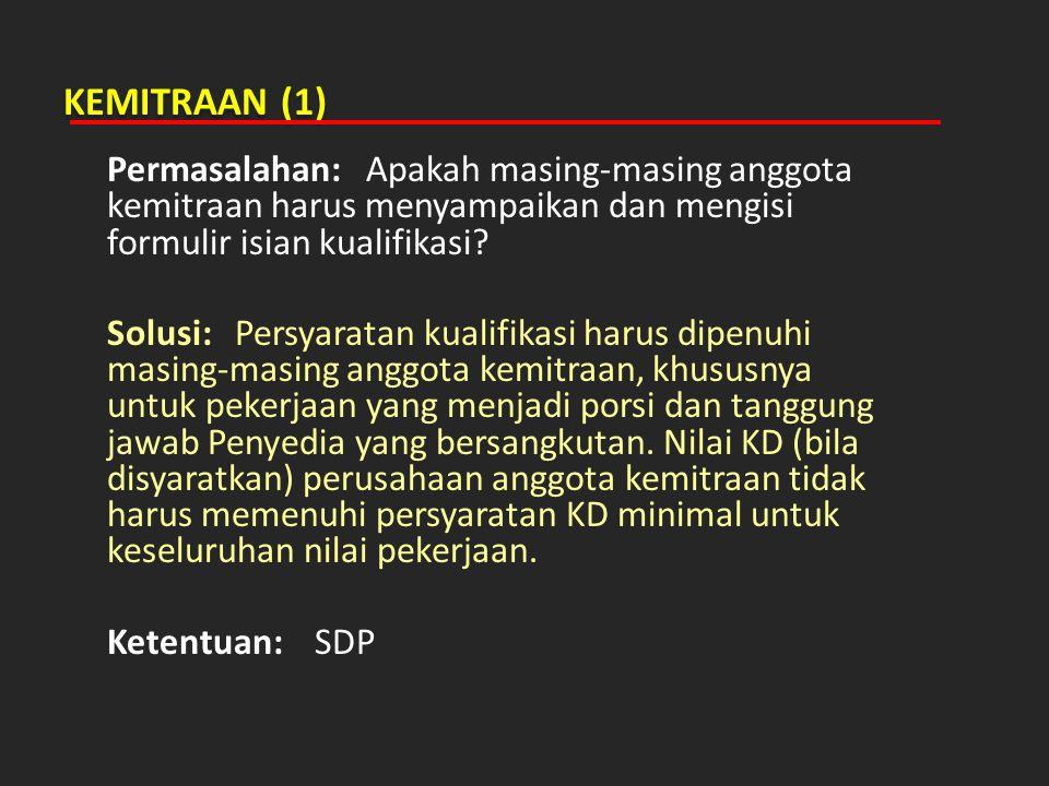 KEMITRAAN (1) Permasalahan: Apakah masing-masing anggota kemitraan harus menyampaikan dan mengisi formulir isian kualifikasi