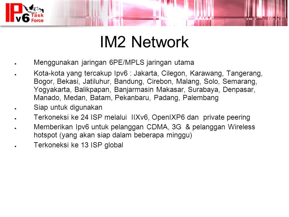 IM2 Network Menggunakan jaringan 6PE/MPLS jaringan utama
