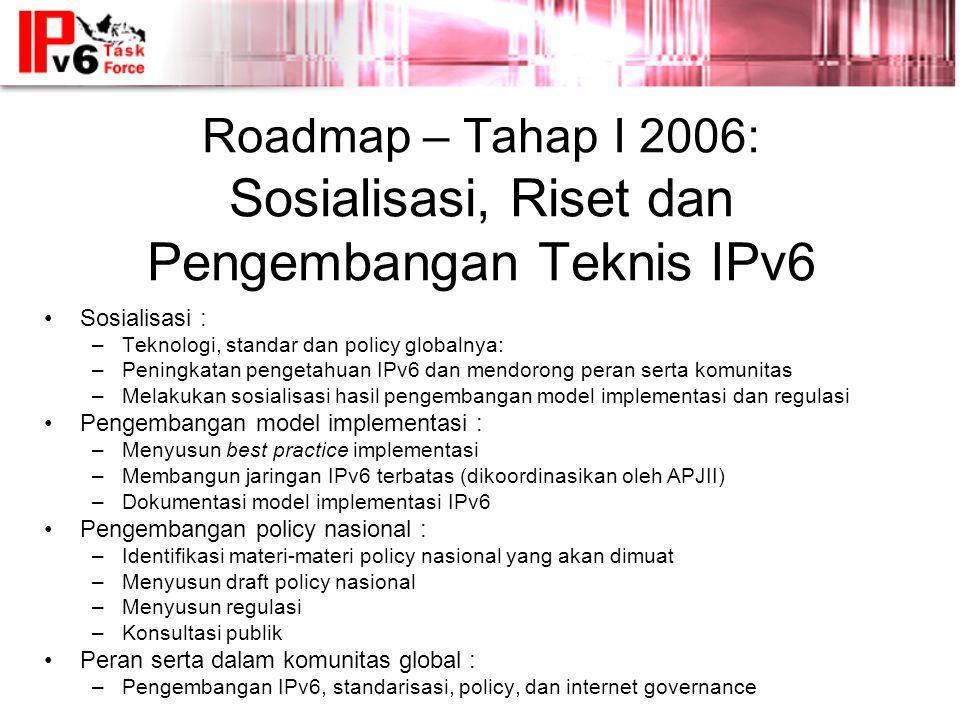 Roadmap – Tahap I 2006: Sosialisasi, Riset dan Pengembangan Teknis IPv6