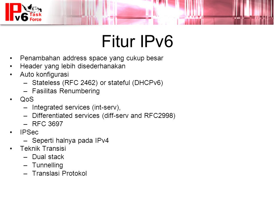 Fitur IPv6 Penambahan address space yang cukup besar