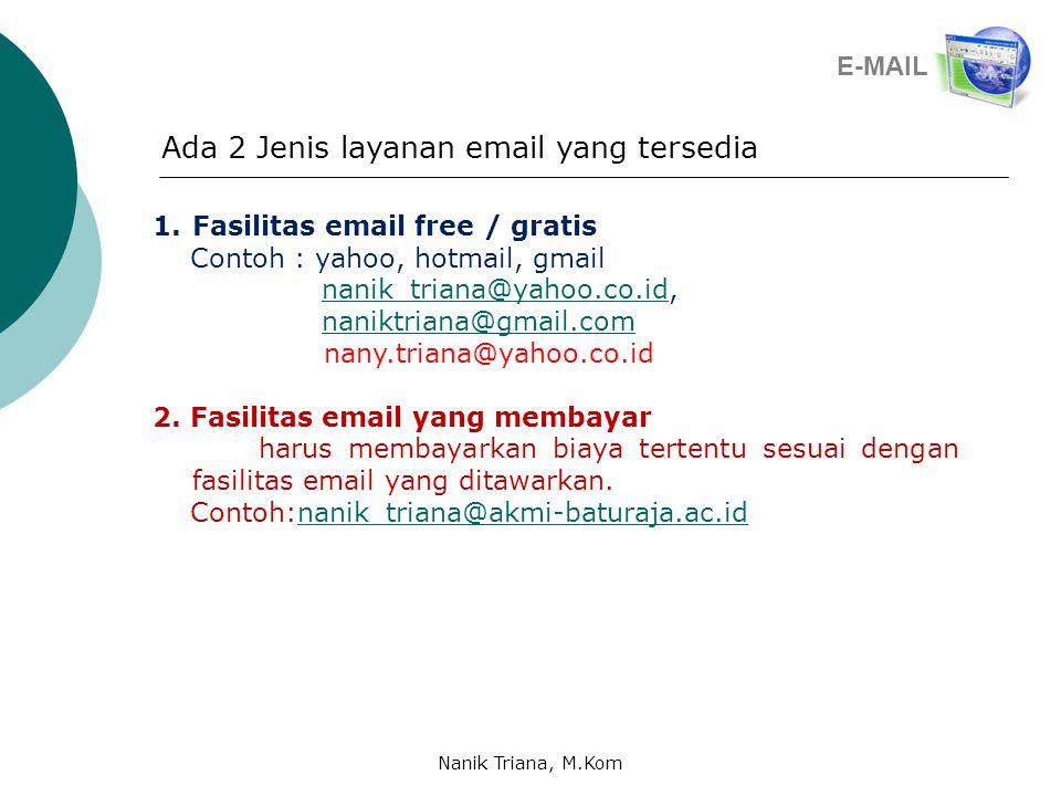 Ada 2 Jenis layanan email yang tersedia