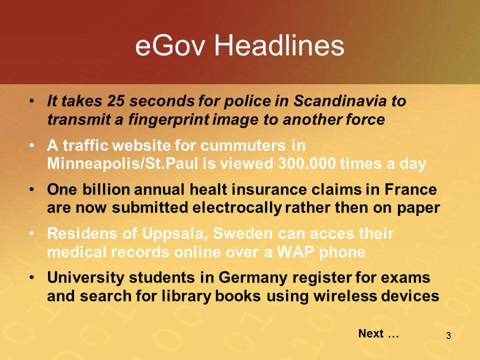 eGov Headlines It takes 25 seconds for police in Scandinavia to transmit a fingerprint image to another force.
