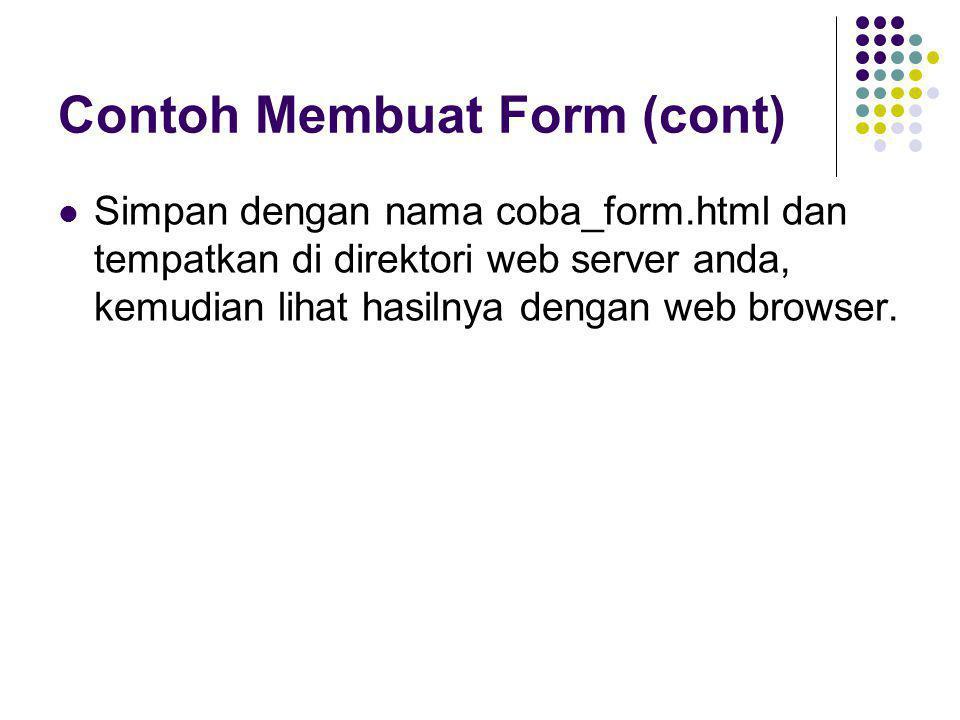 Contoh Membuat Form (cont)