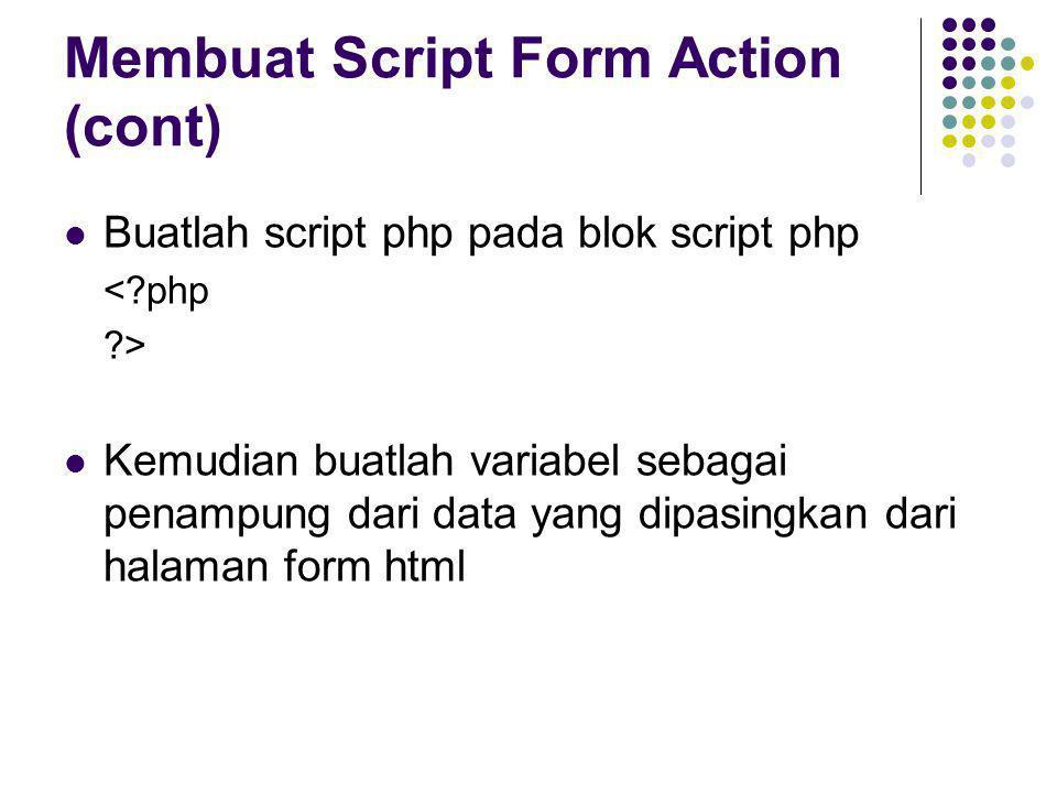 Membuat Script Form Action (cont)