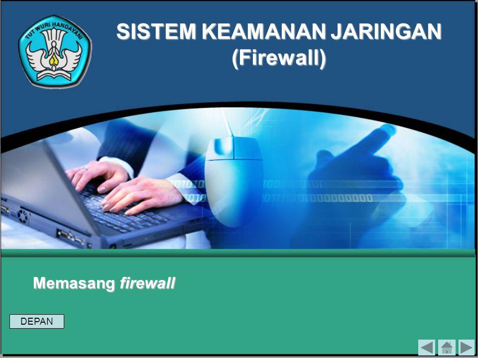 SISTEM KEAMANAN JARINGAN (Firewall)