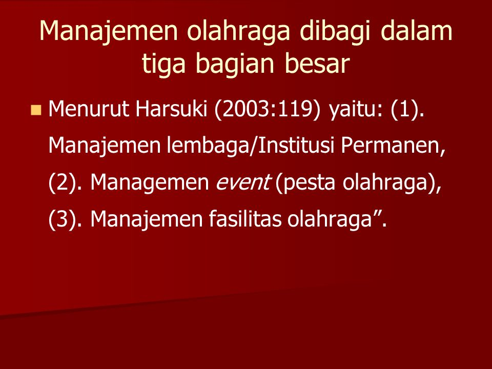 Manajemen olahraga dibagi dalam tiga bagian besar