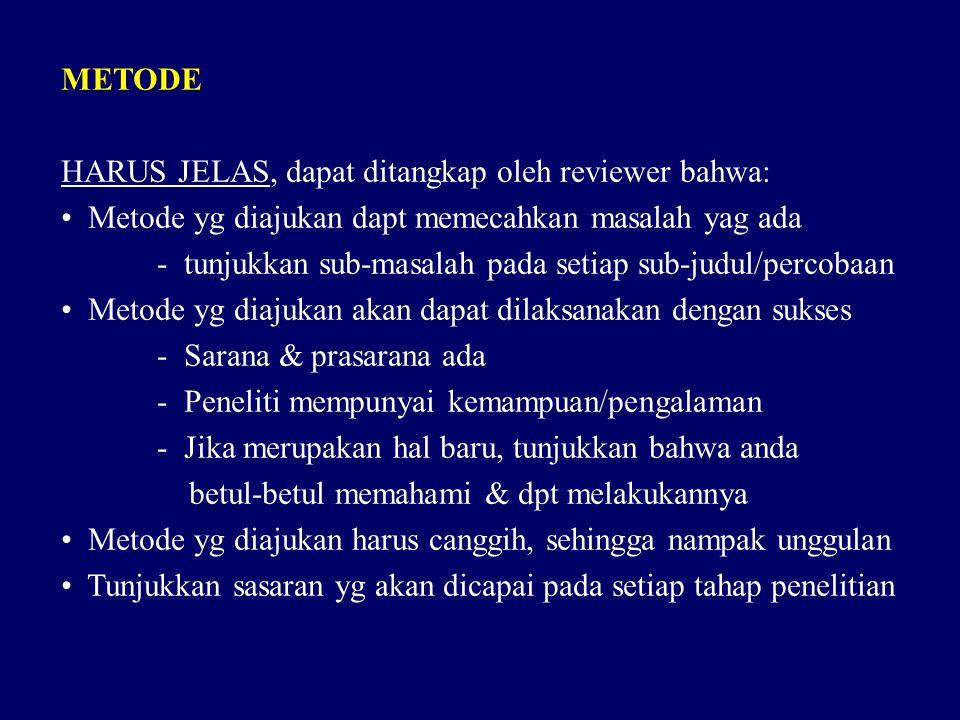 METODE HARUS JELAS, dapat ditangkap oleh reviewer bahwa: Metode yg diajukan dapt memecahkan masalah yag ada.