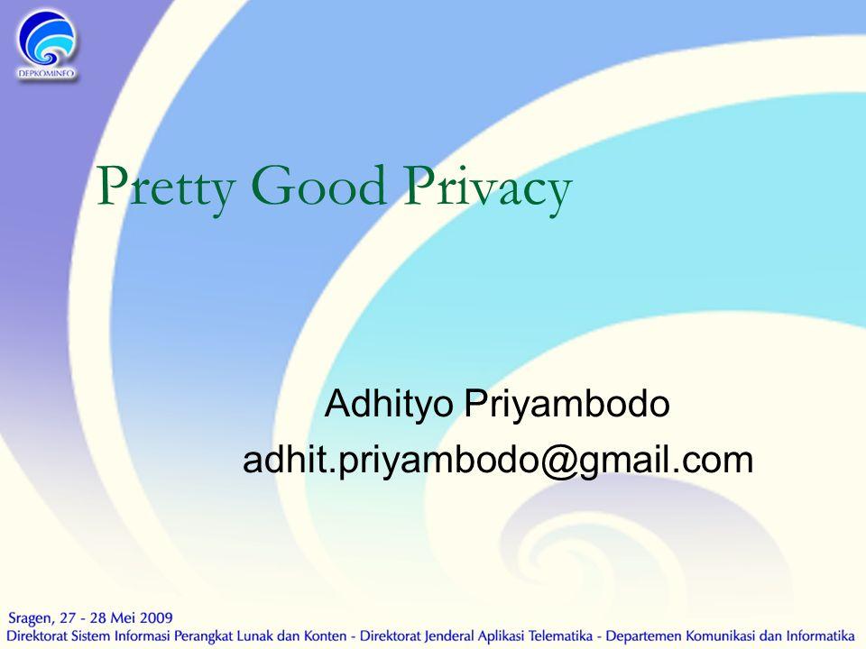 Adhityo Priyambodo adhit.priyambodo@gmail.com