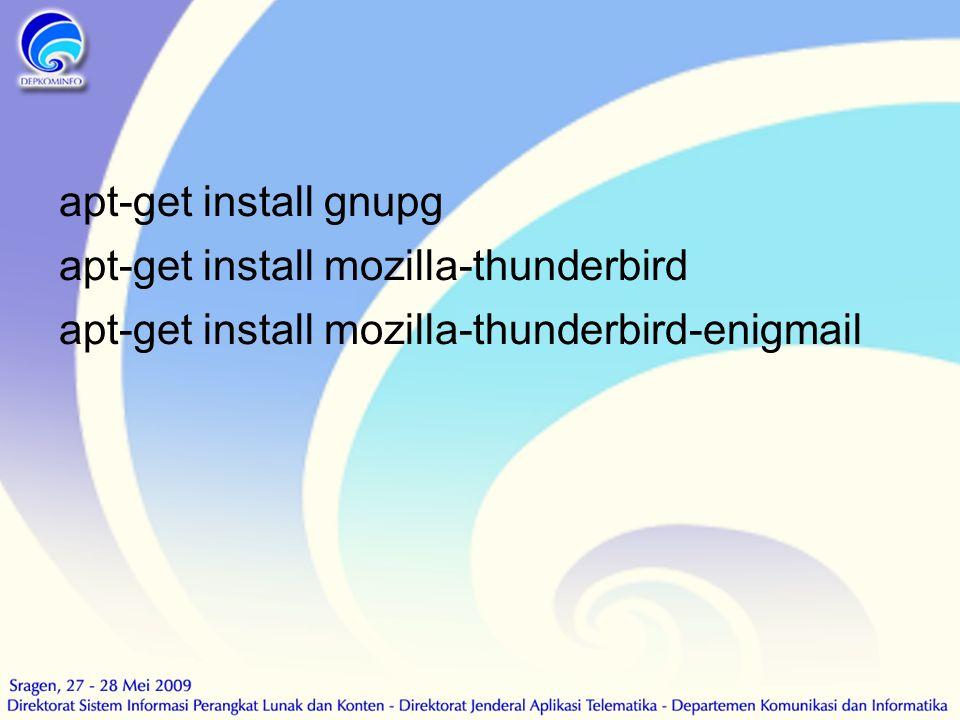 apt-get install gnupg apt-get install mozilla-thunderbird.