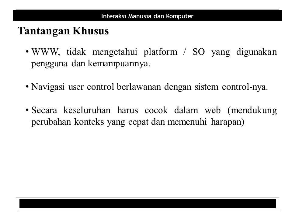 Tantangan Khusus WWW, tidak mengetahui platform / SO yang digunakan pengguna dan kemampuannya.