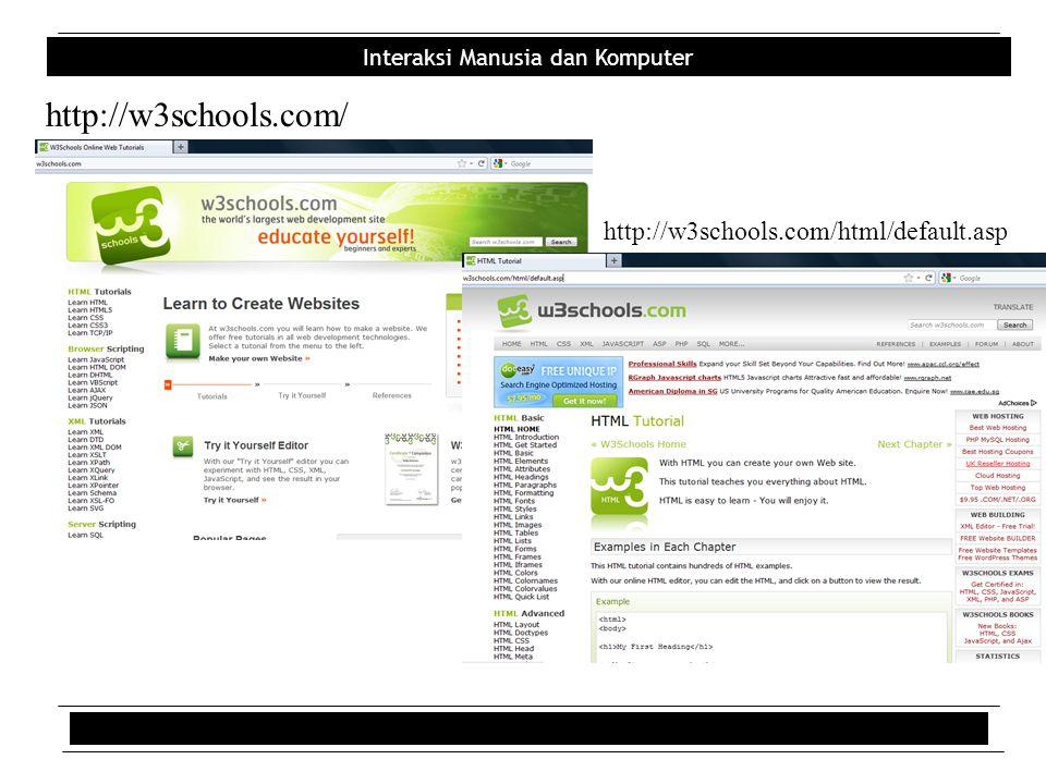 http://w3schools.com/ http://w3schools.com/html/default.asp