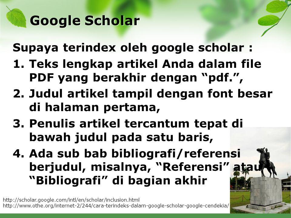 Google Scholar Supaya terindex oleh google scholar :
