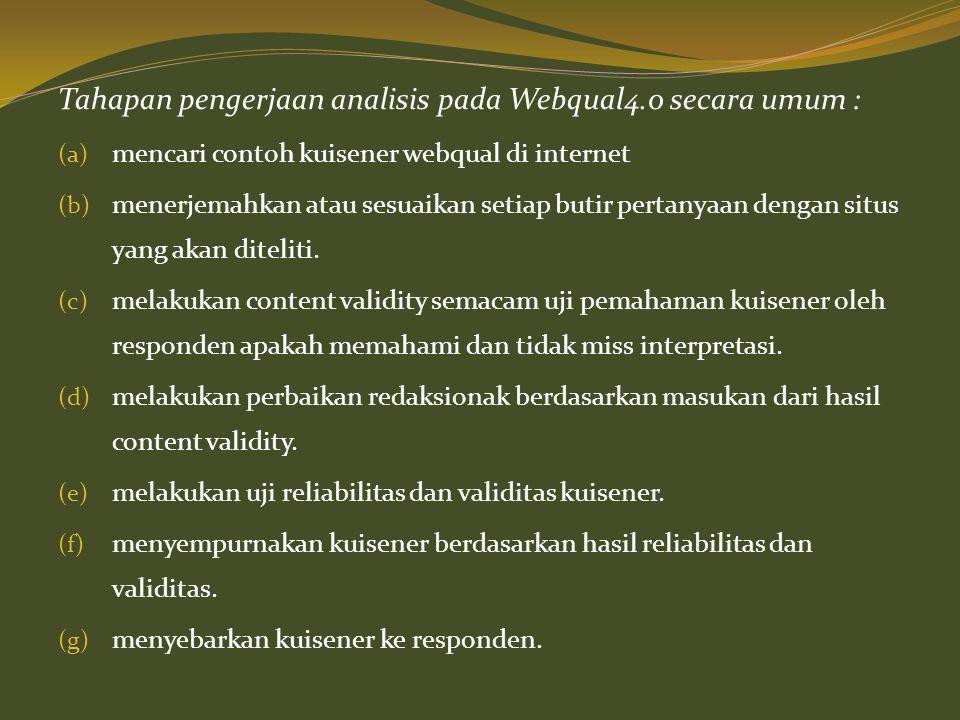 Tahapan pengerjaan analisis pada Webqual4.0 secara umum :