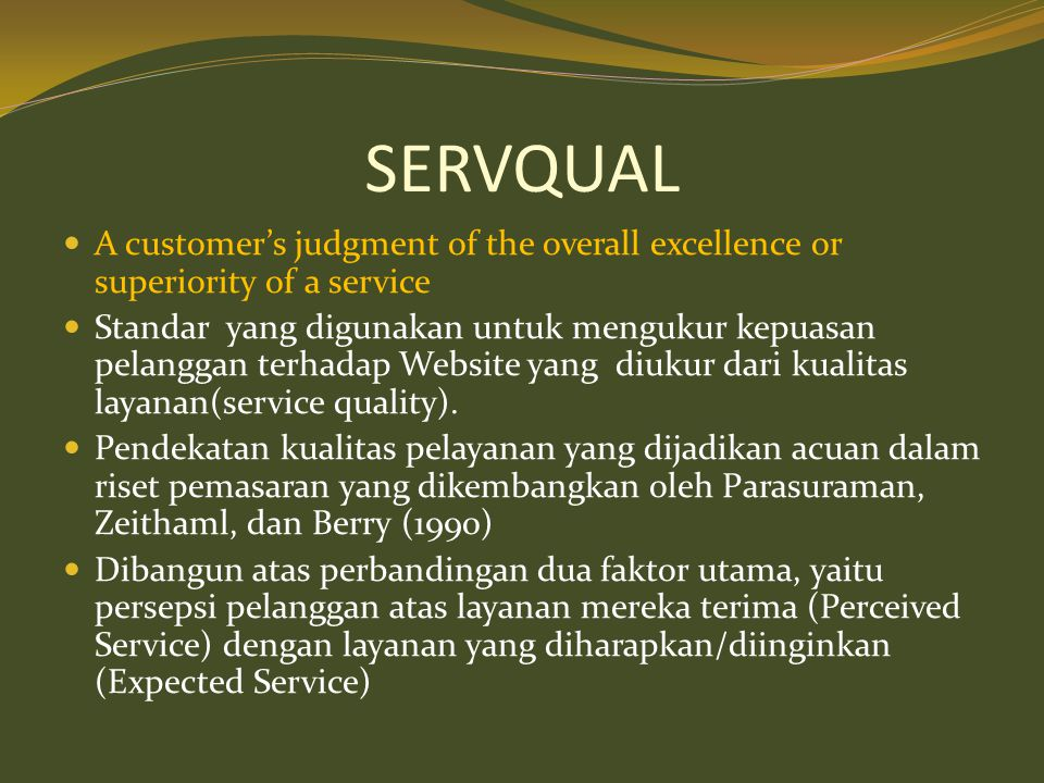 SERVQUAL A customer's judgment of the overall excellence or superiority of a service.
