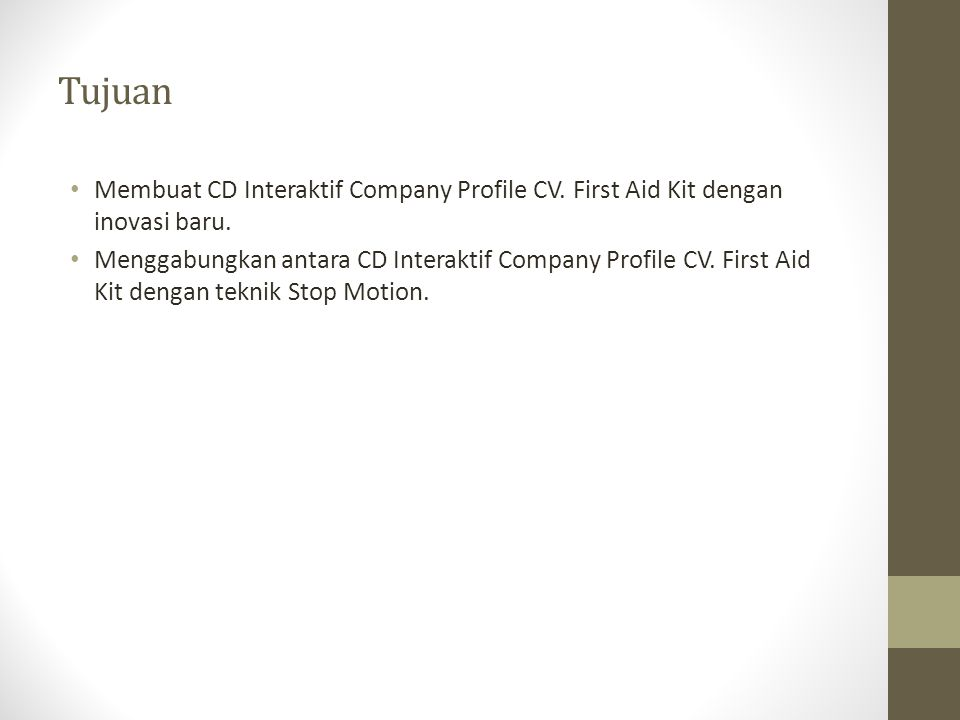 Tujuan Membuat CD Interaktif Company Profile CV. First Aid Kit dengan inovasi baru.