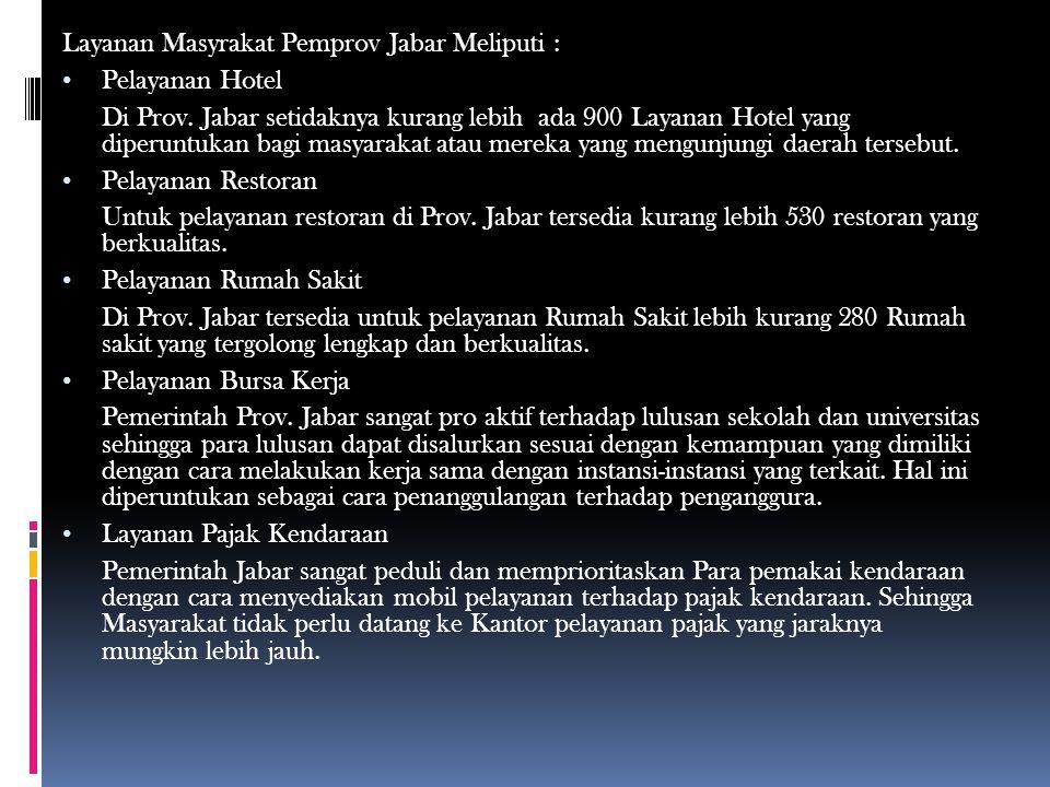 Layanan Masyrakat Pemprov Jabar Meliputi :
