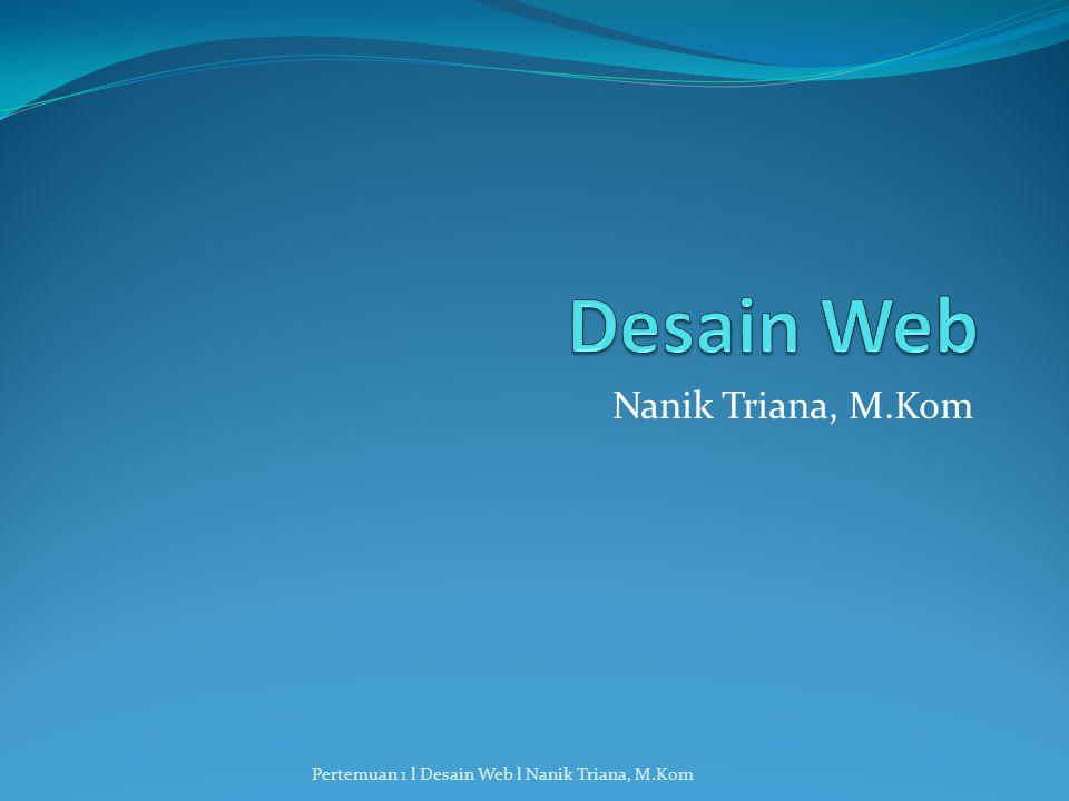 Desain Web Nanik Triana, M.Kom