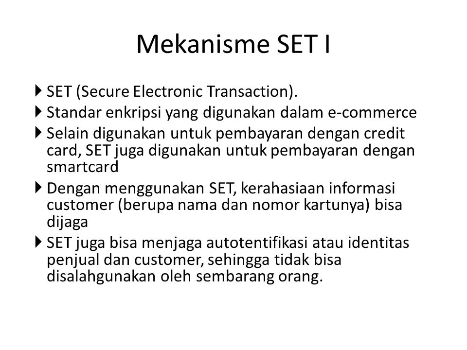 Mekanisme SET I SET (Secure Electronic Transaction).