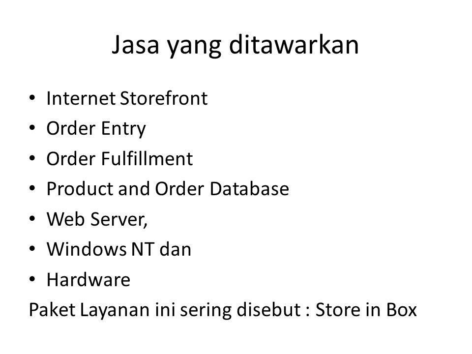 Jasa yang ditawarkan Internet Storefront Order Entry Order Fulfillment