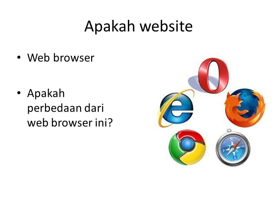 Apakah website Web browser Apakah perbedaan dari web browser ini