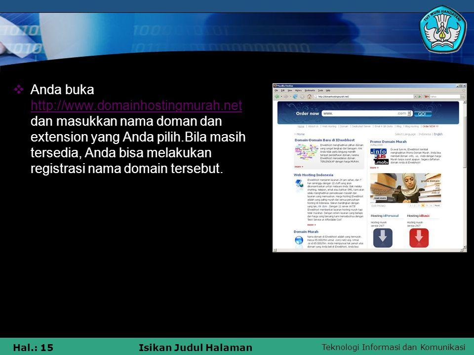 Anda buka http://www. domainhostingmurah