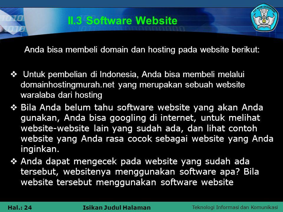 II.3 Software Website Anda bisa membeli domain dan hosting pada website berikut: