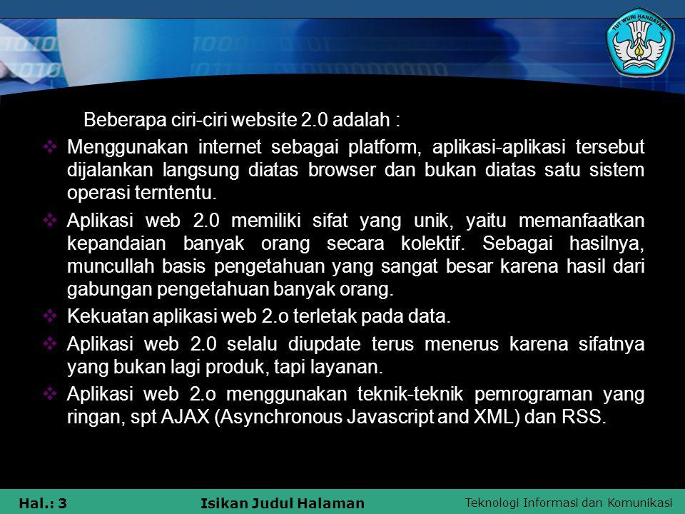 Beberapa ciri-ciri website 2.0 adalah :