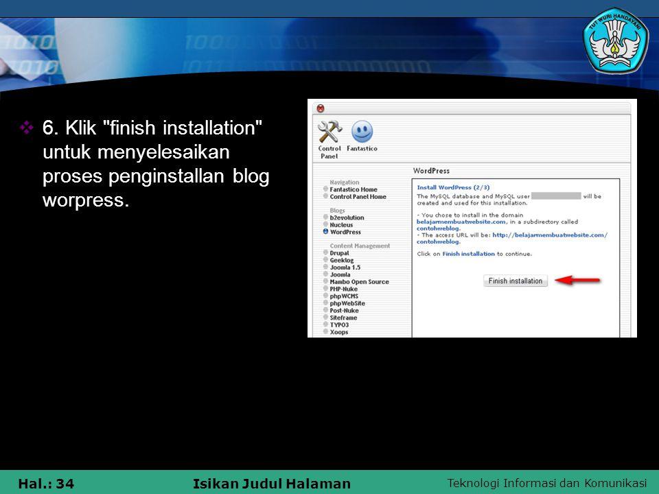6. Klik finish installation untuk menyelesaikan proses penginstallan blog worpress.
