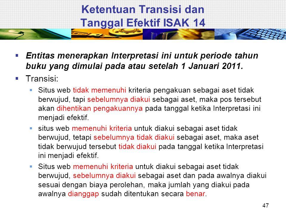 Ketentuan Transisi dan Tanggal Efektif ISAK 14