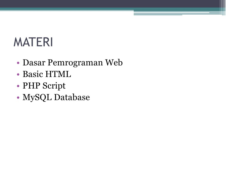 MATERI Dasar Pemrograman Web Basic HTML PHP Script MySQL Database