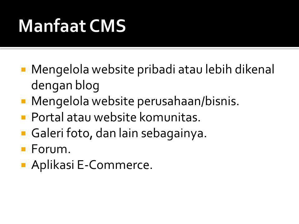 Manfaat CMS Mengelola website pribadi atau lebih dikenal dengan blog