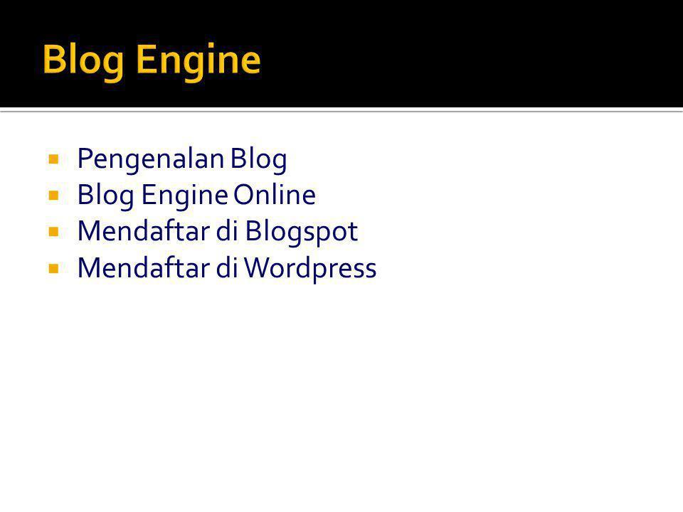 Blog Engine Pengenalan Blog Blog Engine Online Mendaftar di Blogspot