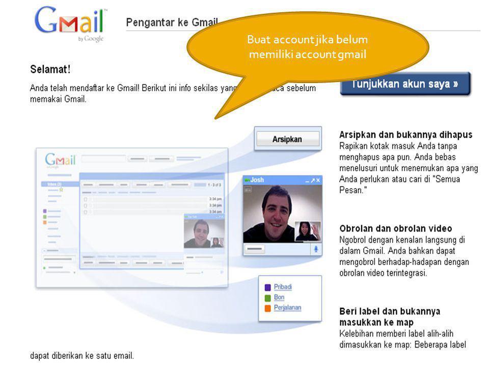 Buat account jika belum memiliki account gmail