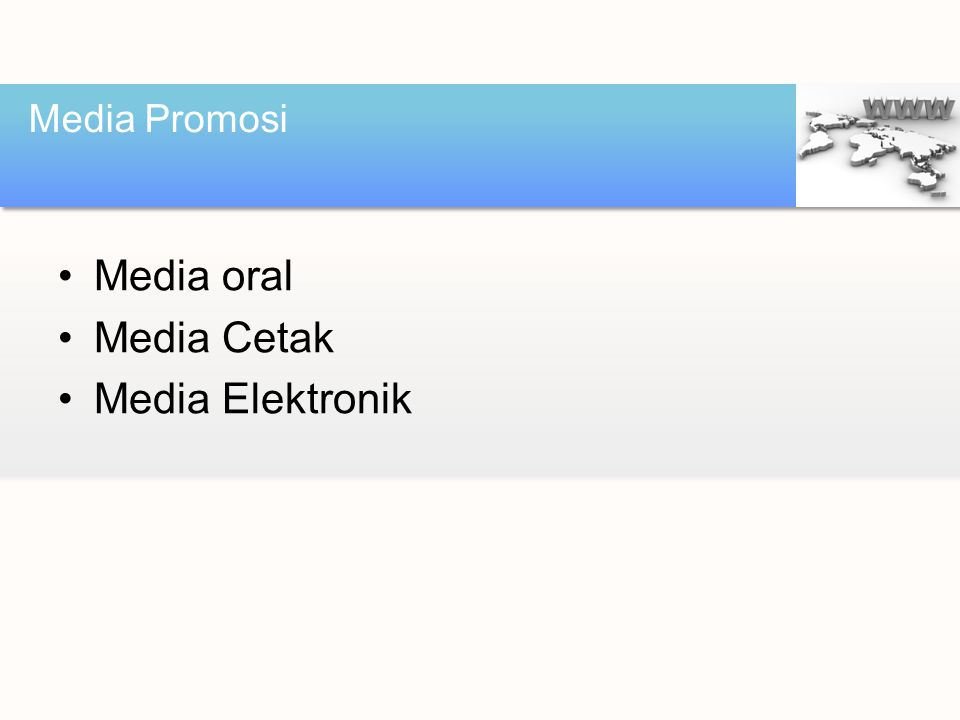 Media Promosi Media oral Media Cetak Media Elektronik