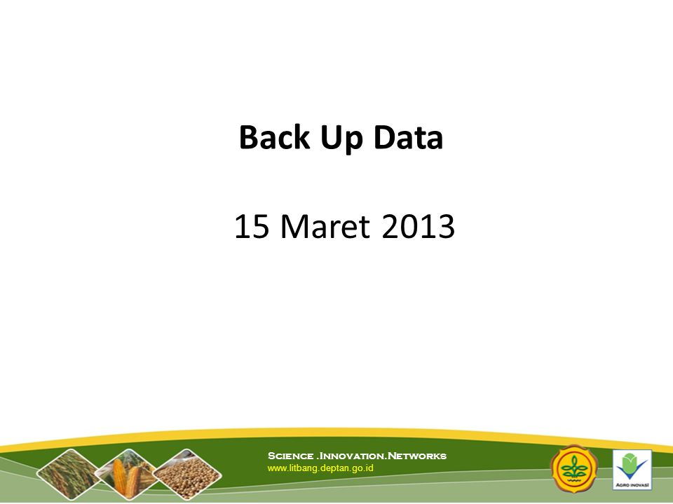 Back Up Data 15 Maret 2013 Science .Innovation.Networks